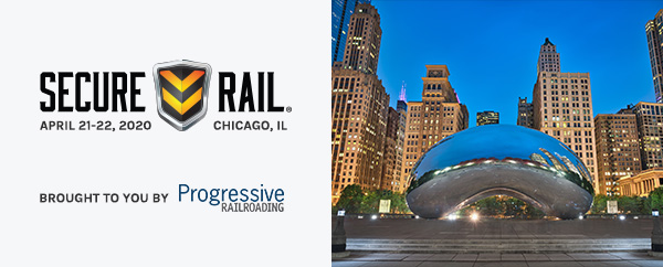 Secure Rail - April 21-22, 2020 - Chicago, IL - Brought to you by Progressive Railroading