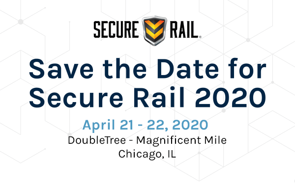 Save the date for Secure Rail 2020 - April 21-22 - DoubleTree - Magnificent Mile - Chicago, IL